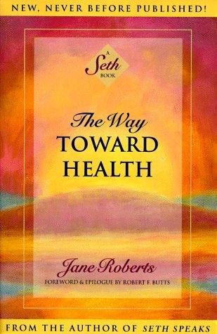the-way-toward-health-Jane-Roberts-Seth